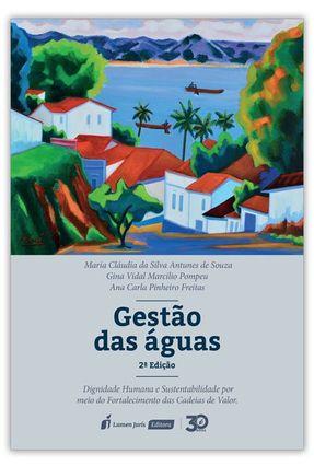 Gestão Das Águas - 2ª Ed. 2019 - Pompeu,Gina Vidal Marcílio Souza,Maria Cláudia da Silva Freitas,Ana Carla Pinheiro pdf epub