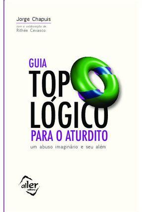 Guia Topológico Para O Aturdito - Chapuis,Jorge pdf epub