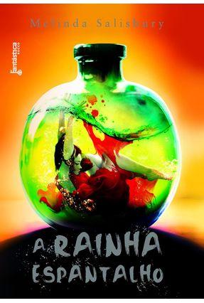 A Rainha Espantalho - Salisbury,Melinda | Hoshan.org