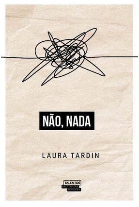 Não, Nada - Tardin,Laura | Nisrs.org