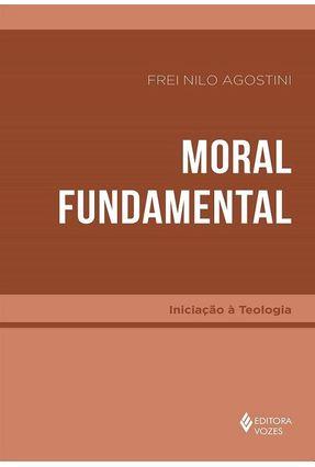 Moral Fundamental - Frei Nilo Agostini | Nisrs.org
