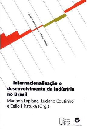 Internacionalização E Desenvolvimento Da Indústria No Brasil - Coutinho,Luciano | Nisrs.org