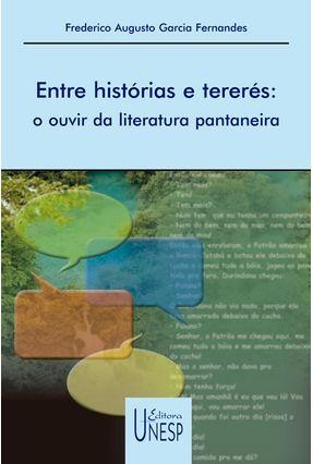 Entre Histórias E Tererés - Fernandes,Frederico Augusto Garcia | Hoshan.org