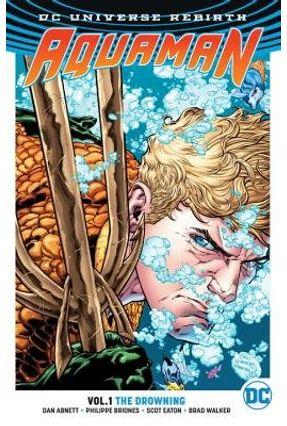 Aquaman Vol. 1 - The Drowning - Dc Rebirth - Abnett,Dan pdf epub