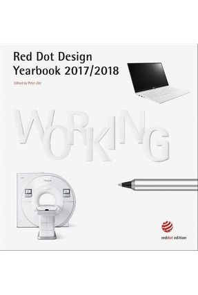 Working - Red Dot Design Yearbook 2017-2018 - Zec,Peter | Tagrny.org