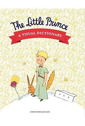 The Little Prince - A Visual Dictionary - Quillien ,Christophe | Hoshan.org