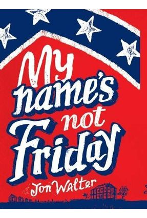My Name's Not Friday - Walter,Jon pdf epub