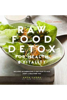 Raw Food Detox For Health And Vitality - Ladra ,Anya | Tagrny.org