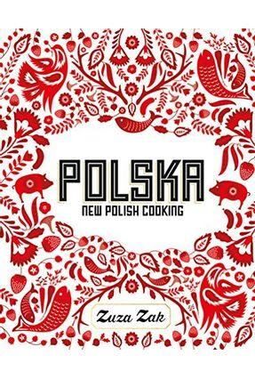 Polska - New Polish Cooking - Zak,Zuza   Tagrny.org