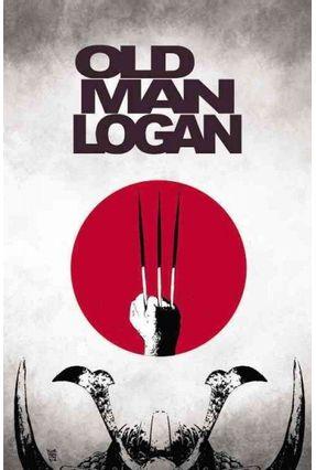 Wolverine: Old Man Logan - Wolverine: Old Man Logan, Volume 3 - The Last Ronin - Lemire,Jeff | Tagrny.org