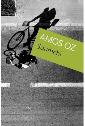 Soumchi - Oz,Amos | Hoshan.org