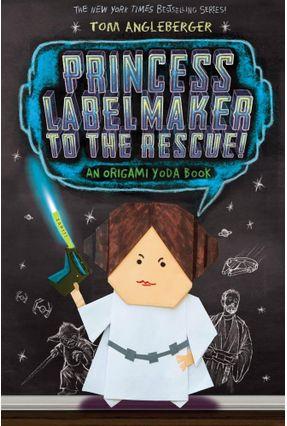 Princess Labelmaker To The Rescue! - Angleberger,Tom pdf epub