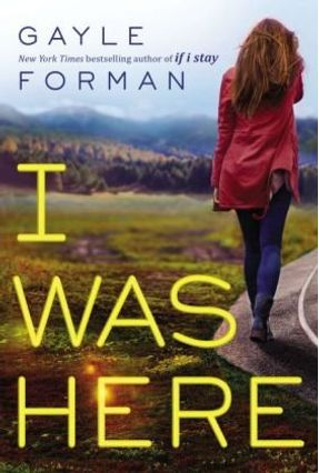 I Was Here - Forman,Gayle   Tagrny.org
