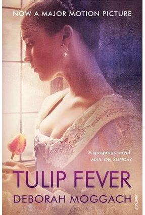 Tulip Fever Film Tie-In - Moggach,Deborah | Tagrny.org