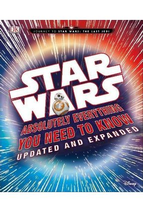 Star Wars Absolutely Everything You Need To Know - Updated And Expanded  Edition - Dk | Hoshan.org