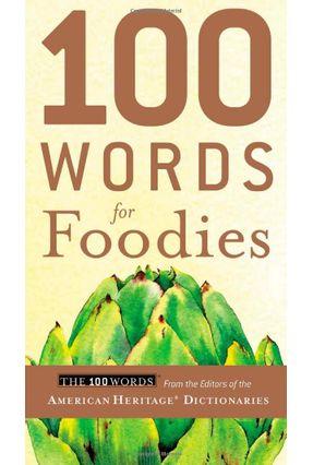 100 Words for Foodies - American Heritage pdf epub