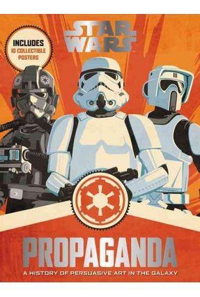 Star Wars Propaganda - A History Of Persuasive Art In The Galaxy - Pablo Hidalgo pdf epub