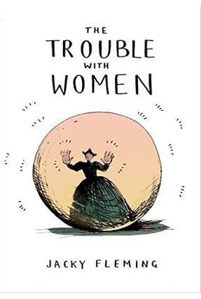 The Trouble With Women - Jacky Fleming   Hoshan.org