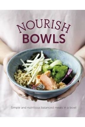 Nourish Bowls - Simple And Delicious Balanced Meals In A Bowl - Books,Quadrille pdf epub