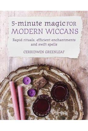 5-Minute Magic For Modern Wiccans - Cerridwen Greenleaf pdf epub