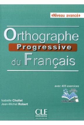 Orthographe Progressive Avance - Chollet,Isabelle Robert,Jean-michel | Tagrny.org