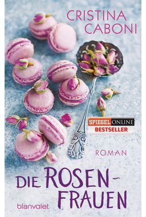 Die Rosenfrauen - Caboni,Cristina | Tagrny.org
