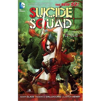 Suicide Squad Vol. 1- Kicked In The Teeth