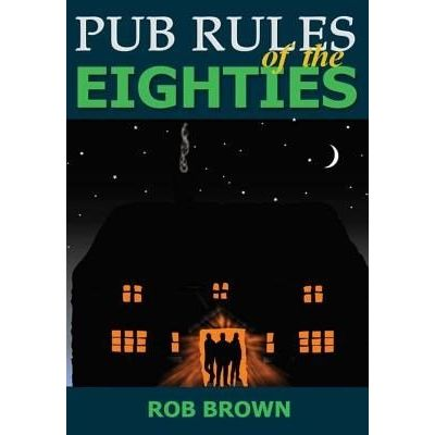 Pub Rules Of The Eighties