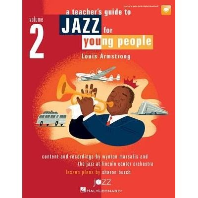 Jazz For Young People, Vol. 2, A Teacher's Resouce Guide To - Louis Armstrong