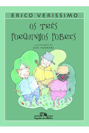 Os Três Porquinhos Pobres - Col. Erico Verissimo - Veríssimo,Érico | Tagrny.org