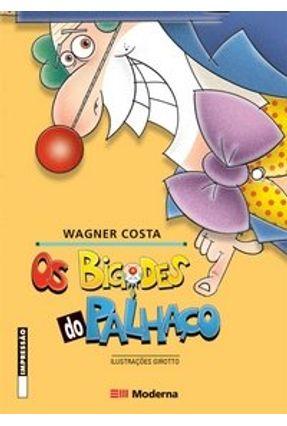 Os Bigodes do Palhaço - Col. Girassol - Costa,Wagner | Hoshan.org