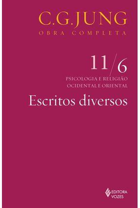 Escritos Diversos - Psicologia e Religião Ocidental e Oriental - Vol. 11/6 - Col. Obra Completa - 2ª Ed. - 2011 - Jung,Carl Gustav | Hoshan.org