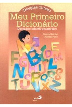 Meu Primeiro Dicionário - Dicionário Infantil Pedagógico - Tufano,Douglas   Nisrs.org