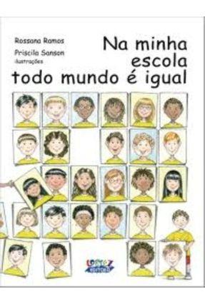 Na Minha Escola Todo Mundo É Igual - Ramos,Rossana pdf epub