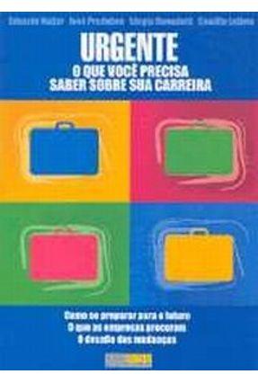 Edição antiga - Urgente - O que Você Precisa Saber Sobre Sua Carreira - Najjar,Eduardo Predebon,José   Tagrny.org