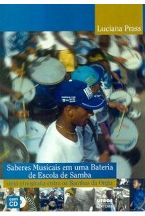 Saberes Musicais em uma Bateria de Escola de Samba - C/ CD - Prass,Luciana | Hoshan.org