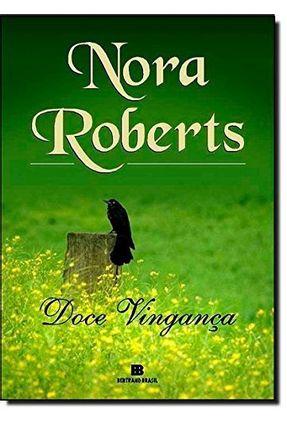 Doce Vingança - Roberts,Nora | Hoshan.org