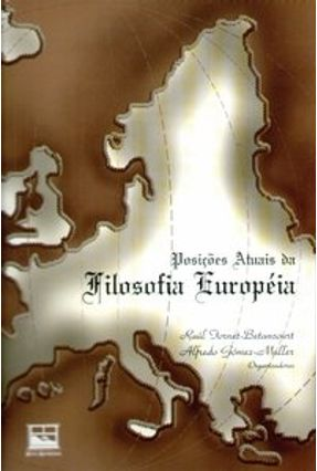 Posições Atuais da Filosofia Européia - Gómez-muller,Alfredo Fornet-betancourt,Raul | Hoshan.org