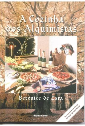 A Cozinha Dos Alquimistas - Lara,Berenice de   Nisrs.org