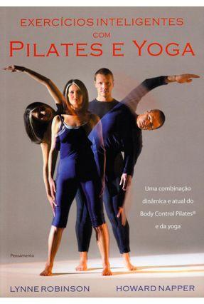 Exercícios Inteligentes com Pilates e Yoga - Robinson,Lynne Napper,Howard   Hoshan.org