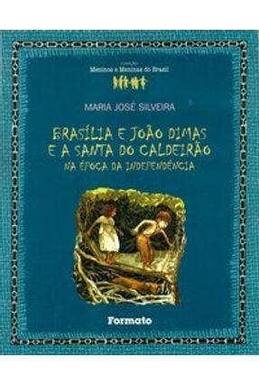 Brasília e João Dimas e a Santa do Caldeirão - Col. Meninos e Meninas do Brasil - Silveira,Maria José pdf epub