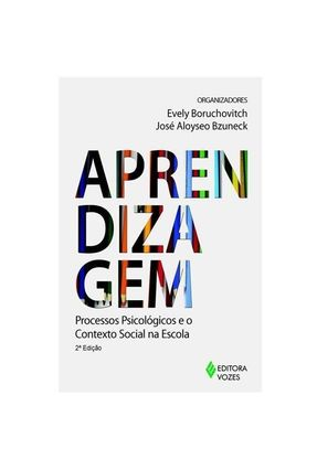 Aprendizagem - Processos Psicologicos e o Contexto Social na Escola - Bzuneck,José Aloyseo Boruchovitch,Evely pdf epub