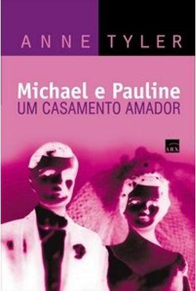 Michael e Pauline : Um Casamento Amador - Tyler,Anne | Hoshan.org