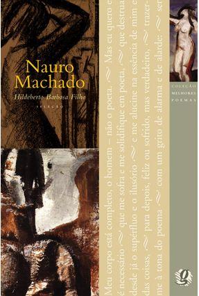 Nauro Machado - Col. Melhores Poemas - Machado,Nauro | Hoshan.org