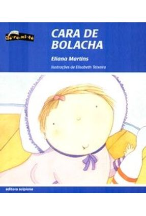 Cara de Bolacha - Col. Do - Ré - Mi - Fá - Martins,Eliana | Nisrs.org