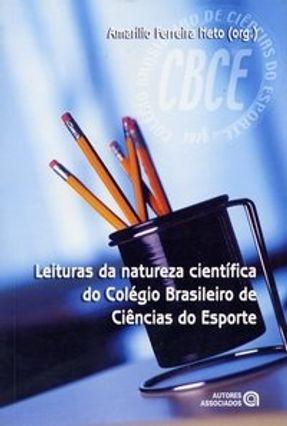 Leituras da Natureza Científica do Colégio Brasileiro de Ciências do Esporte - Neto,Amarílio Ferreira pdf epub