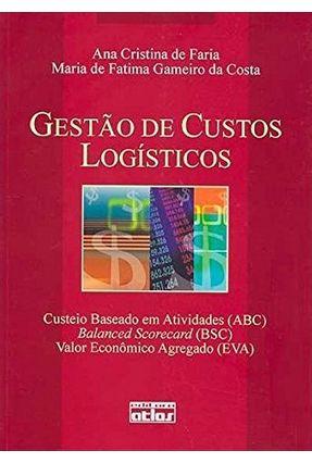 Gestão de Custos Logísticos - Costa,Maria de Fatima Gameiro de Faria,Ana Cristina de | Hoshan.org