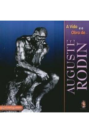 A Vida e a Obra de Auguste Rodin - Tames,Richard   Hoshan.org