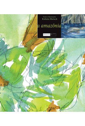A Amazônia - A Amazônia , Diário de Viagm e Guia do Viajante - 3 Volumes - Matuck,Rubens   Nisrs.org