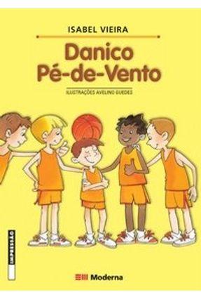 Danico Pé-De-Vento - Col. Girassol - 2ª Ed. - Vieira,Isabel | Tagrny.org